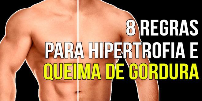 8 REGRAS PARA HIPERTROFIA E QUEIMA DE GORDURA