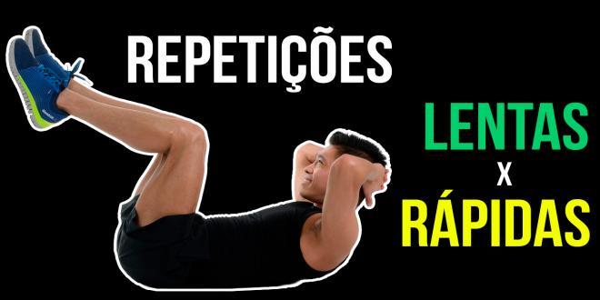 ABDÔMEN: REPETIÇÕES LENTAS VS. RÁPIDAS